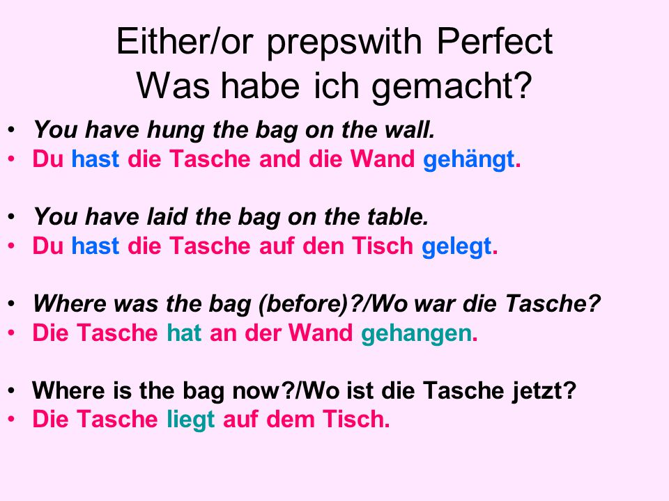 Either/or prepswith Perfect Was habe ich gemacht