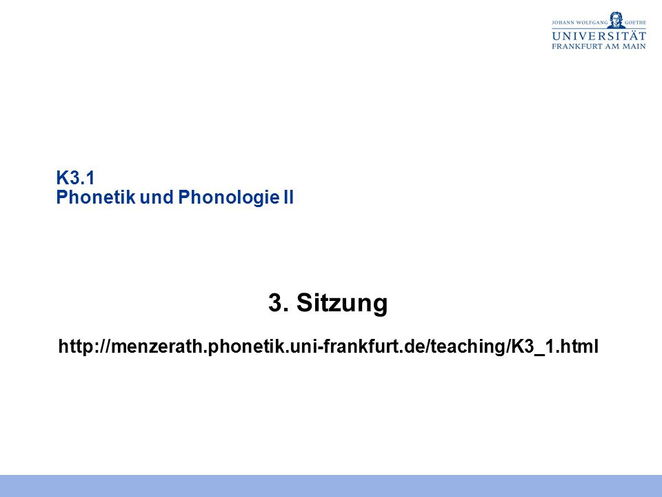 3. Sitzung K3.1 Phonetik und Phonologie II