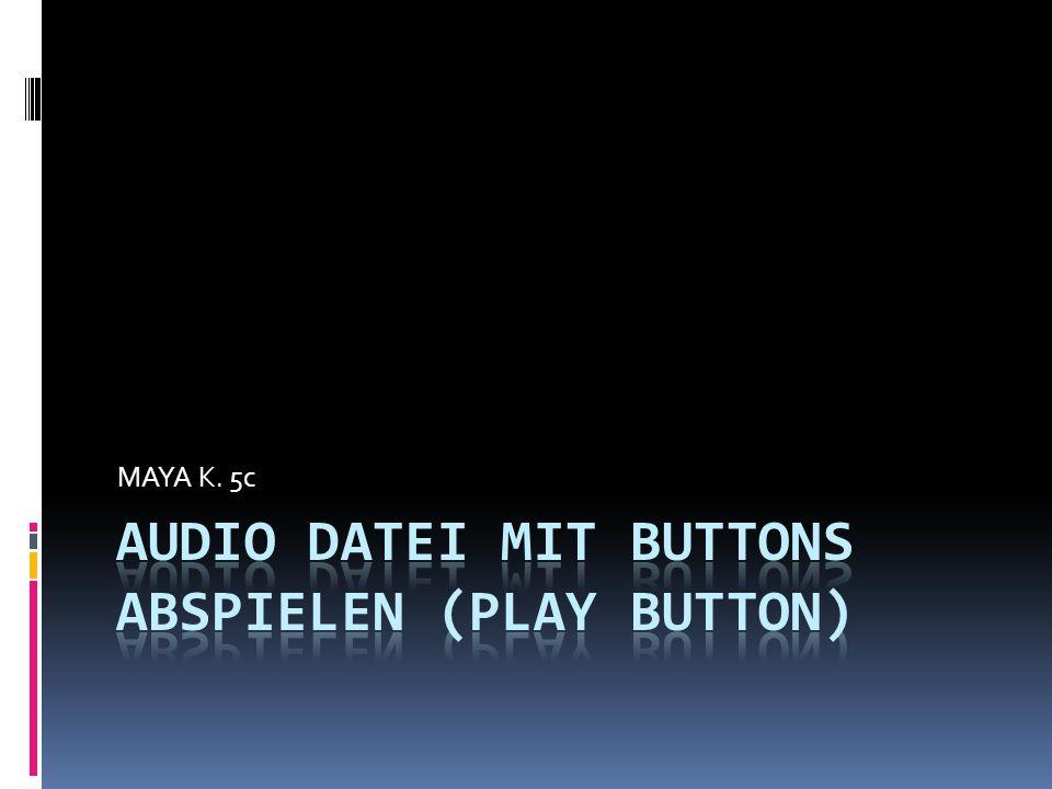 AUDIO DATEI MIT BUTTONS ABSPIELEN (play button)
