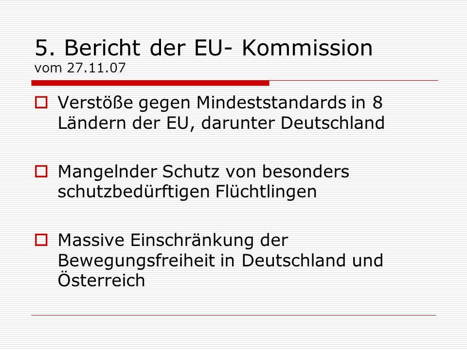 5. Bericht der EU- Kommission vom 27.11.07