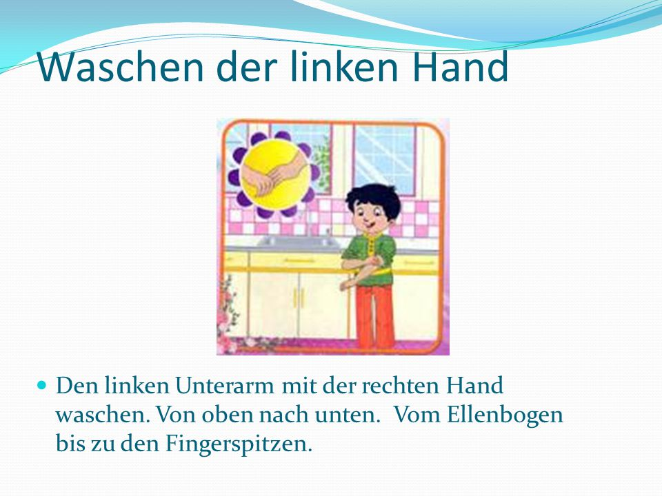 Waschen der linken Hand