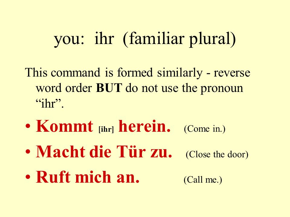 you: ihr (familiar plural)
