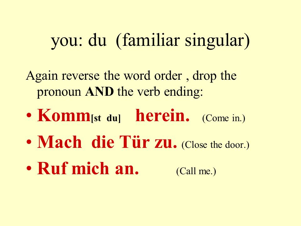 you: du (familiar singular)