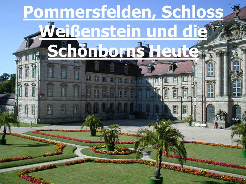 Pommersfelden, Schloss Weißenstein und die Schönborns Heute