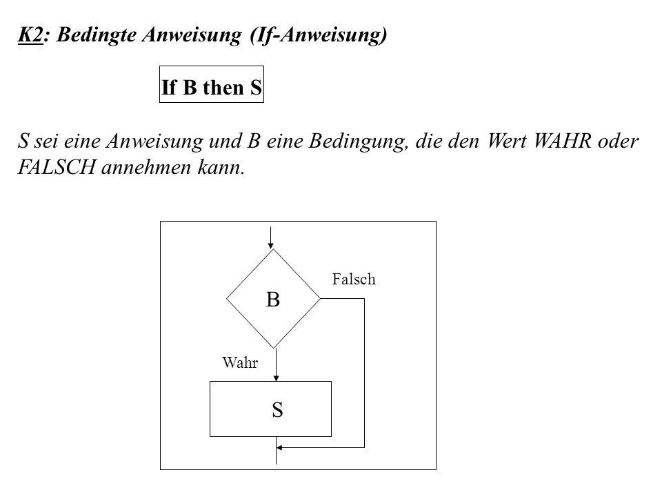 K2: Bedingte Anweisung (If-Anweisung) If B then S
