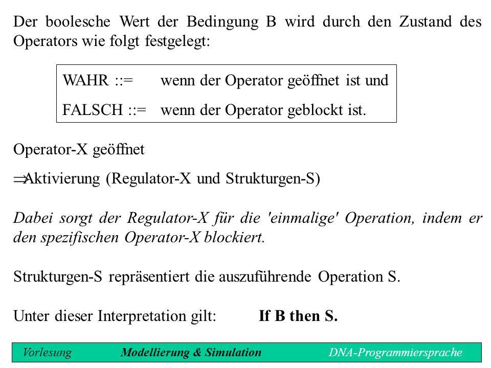 WAHR ::= wenn der Operator geöffnet ist und