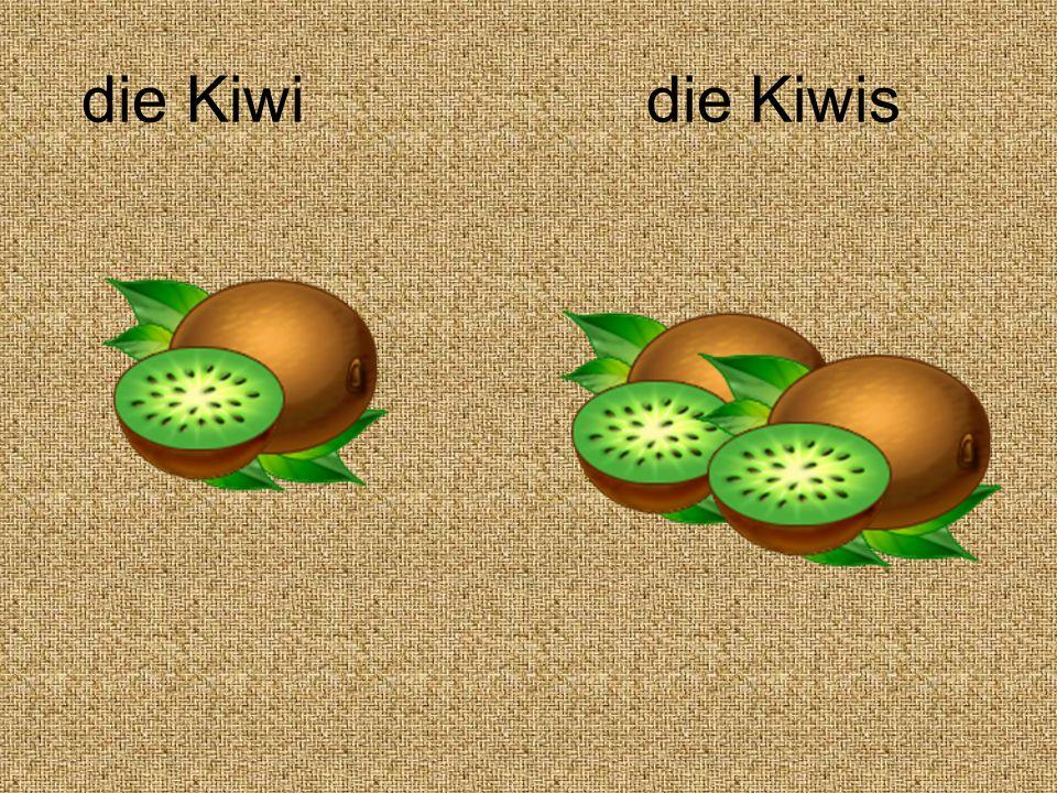 die Kiwi die Kiwis