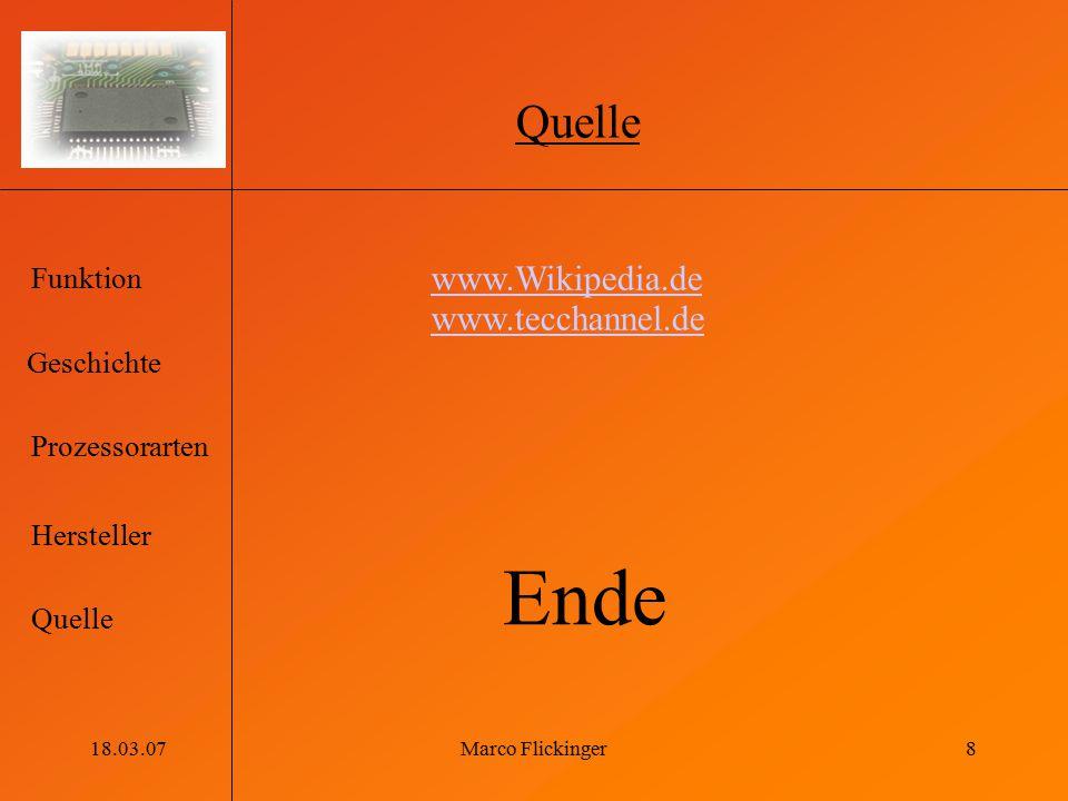 Ende Quelle www.Wikipedia.de www.tecchannel.de 18.03.07