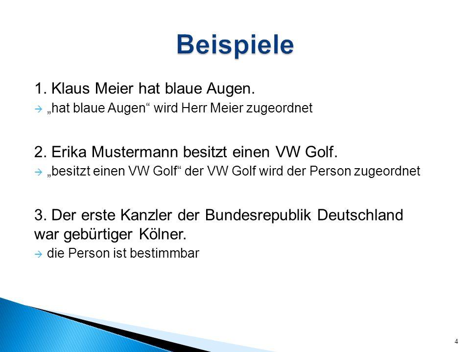Beispiele 1. Klaus Meier hat blaue Augen.