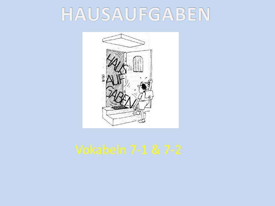 HAUSAUFGABEN Vokabeln 7-1 & 7-2