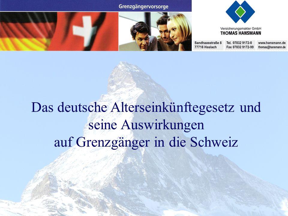 Das deutsche Alterseinkünftegesetz und seine Auswirkungen auf Grenzgänger in die Schweiz