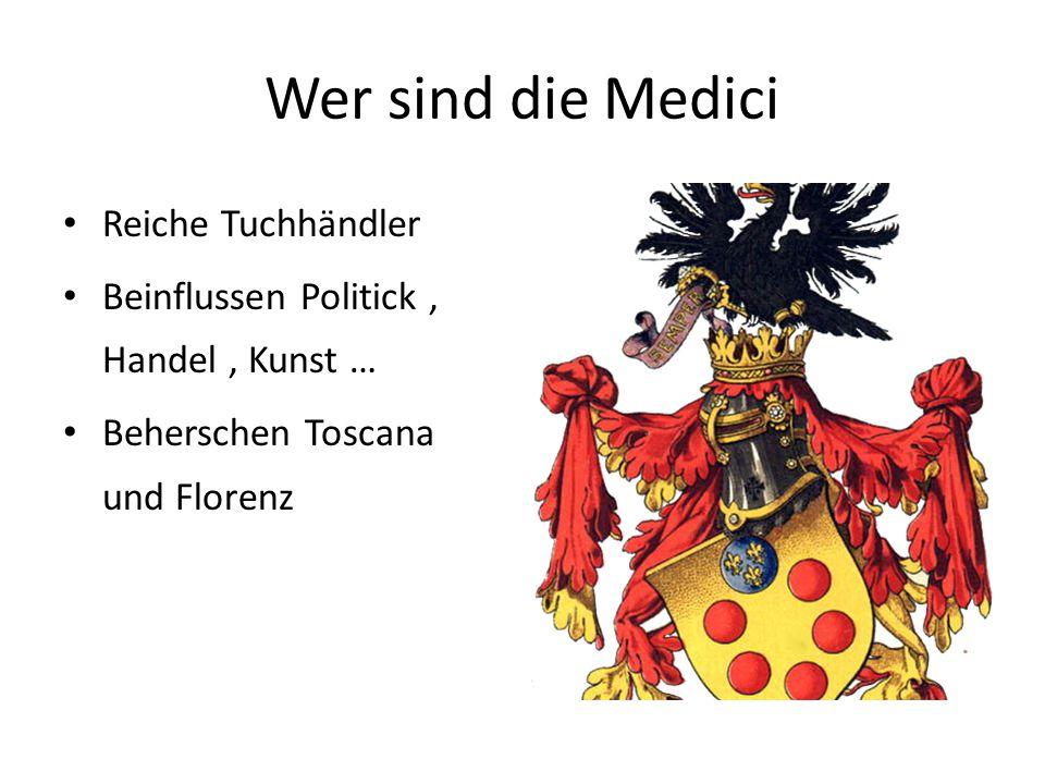 Wer sind die Medici Reiche Tuchhändler