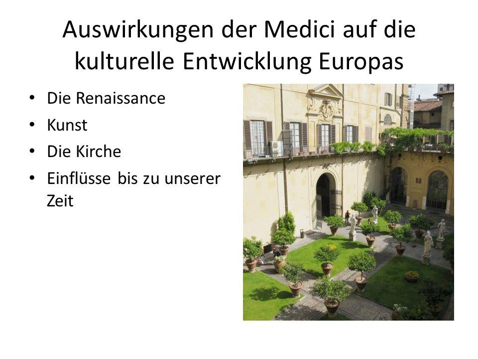 Auswirkungen der Medici auf die kulturelle Entwicklung Europas