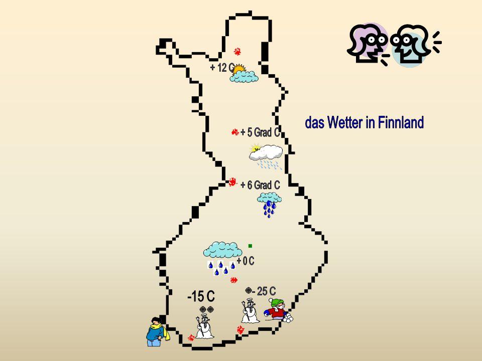 das Wetter in Finnland - 25 C -15 C + 12 C + 5 Grad C + 6 Grad C + 0 C