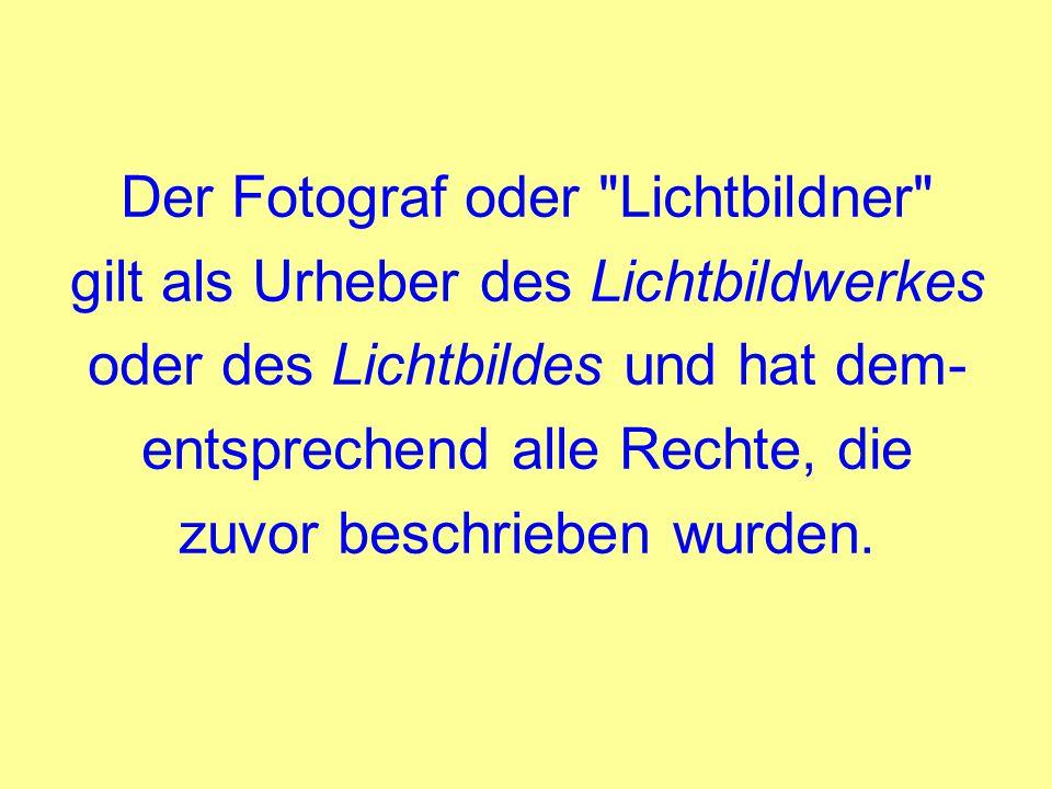 Der Fotograf oder Lichtbildner gilt als Urheber des Lichtbildwerkes