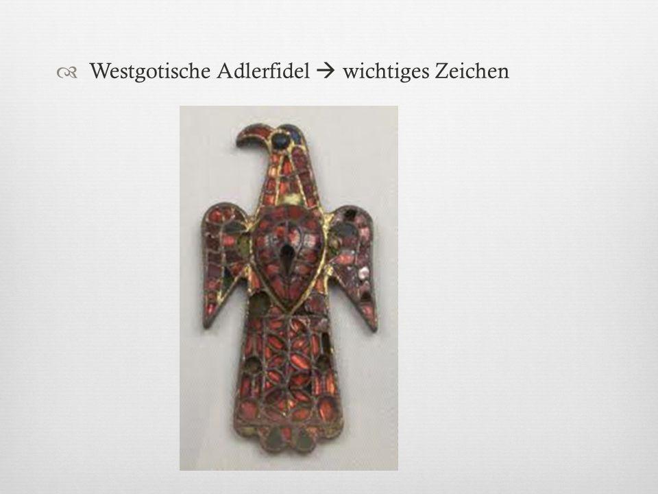 Westgotische Adlerfidel  wichtiges Zeichen