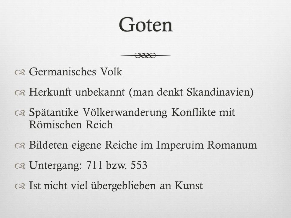 Goten Germanisches Volk Herkunft unbekannt (man denkt Skandinavien)