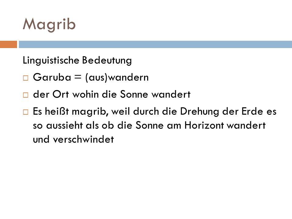 Magrib Linguistische Bedeutung Garuba = (aus)wandern