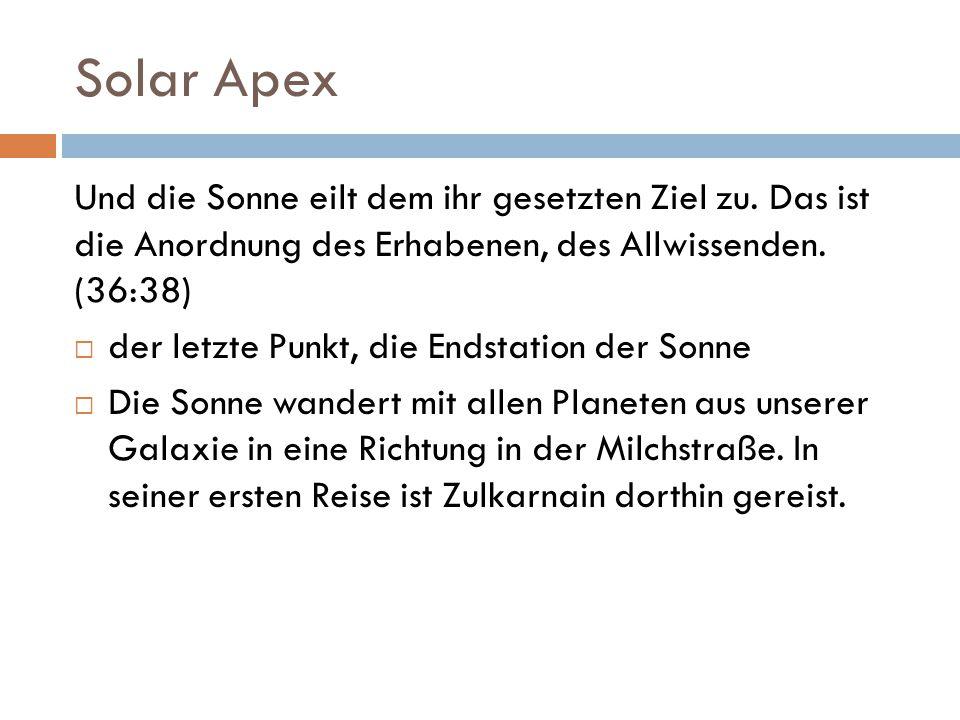 Solar Apex Und die Sonne eilt dem ihr gesetzten Ziel zu. Das ist die Anordnung des Erhabenen, des Allwissenden. (36:38)