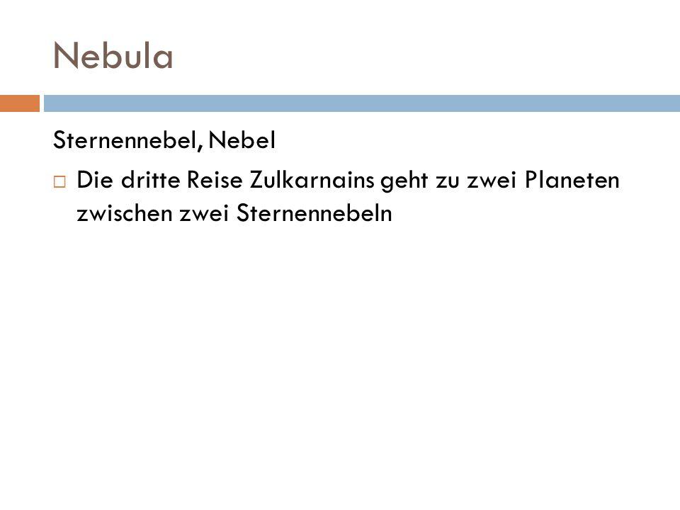 Nebula Sternennebel, Nebel