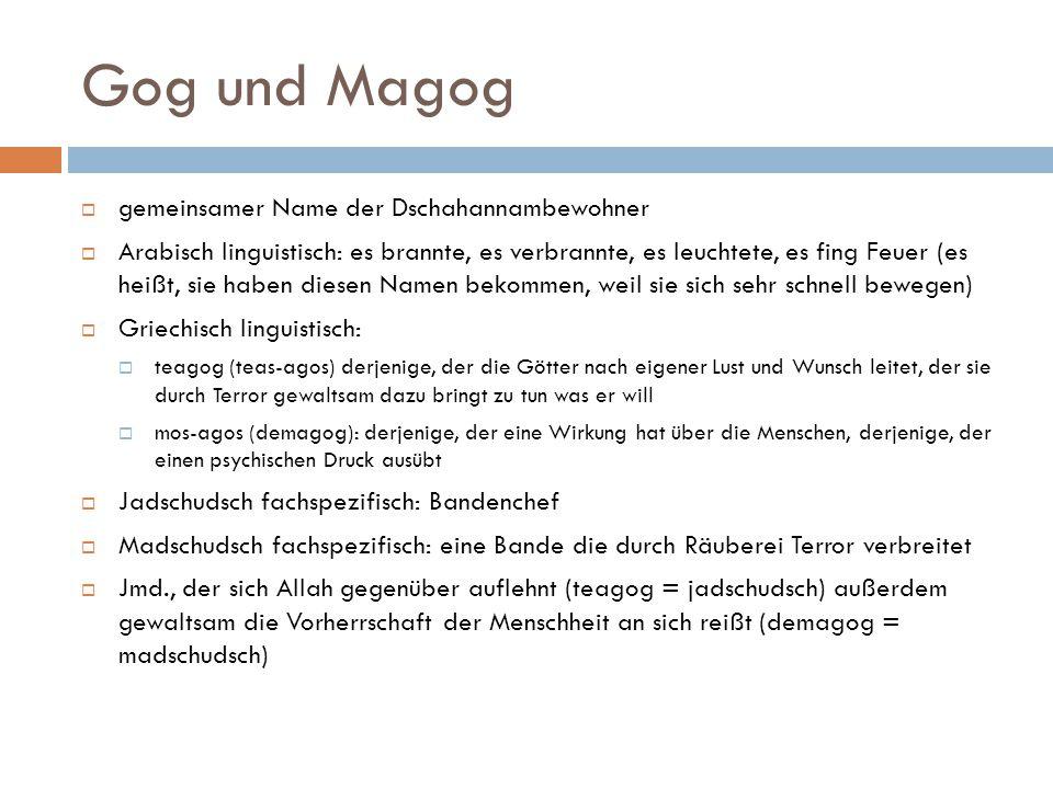Gog und Magog gemeinsamer Name der Dschahannambewohner
