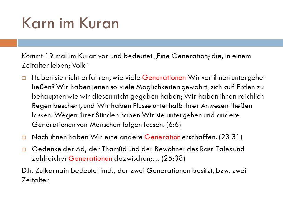 """Karn im Kuran Kommt 19 mal im Kuran vor und bedeutet """"Eine Generation; die, in einem Zeitalter leben; Volk"""