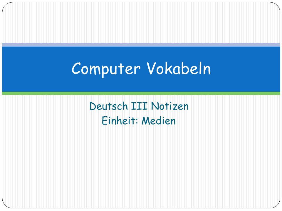 Deutsch III Notizen Einheit: Medien
