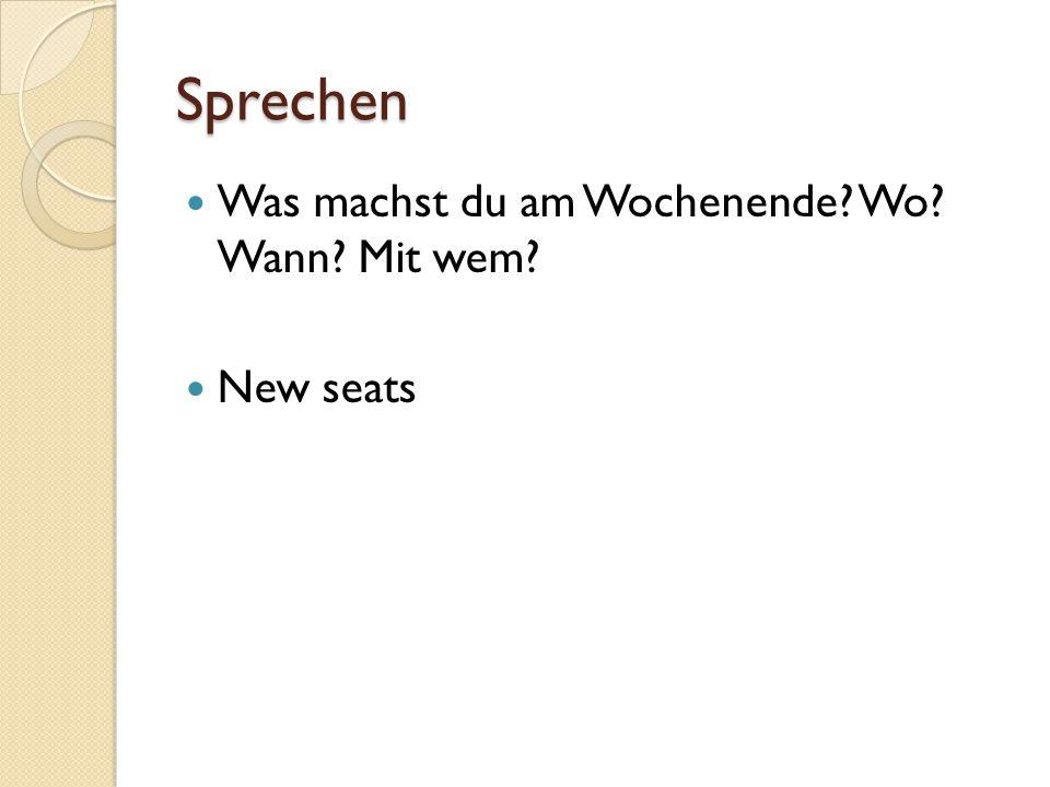 Sprechen Was machst du am Wochenende Wo Wann Mit wem New seats