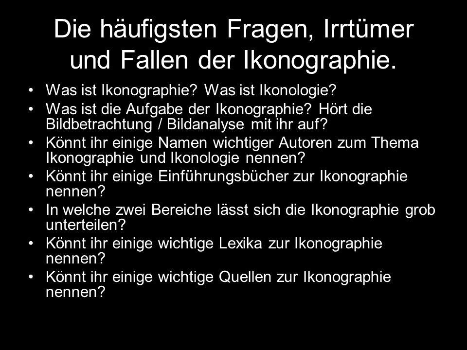 Die häufigsten Fragen, Irrtümer und Fallen der Ikonographie.