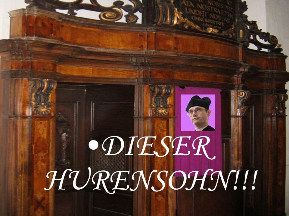 DIESER HURENSOHN!!!