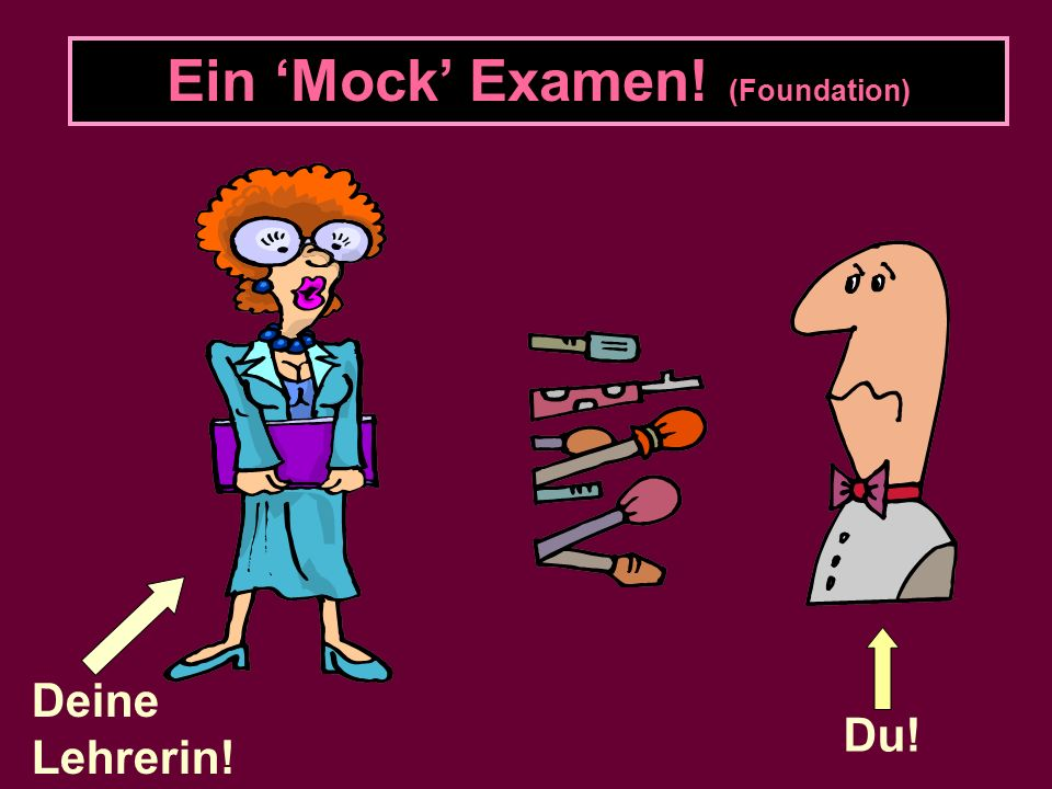 Ein 'Mock' Examen! (Foundation)