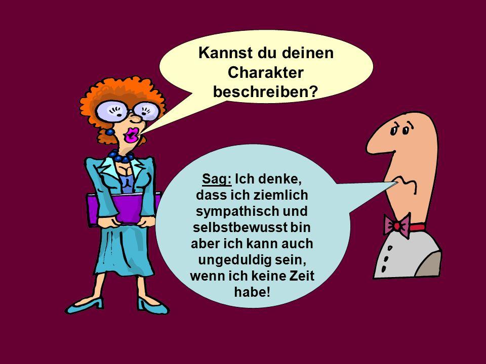Kannst du deinen Charakter beschreiben