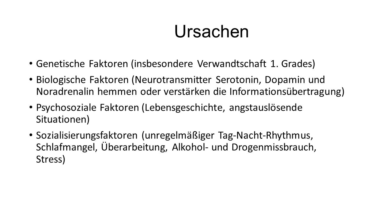 Ursachen Genetische Faktoren (insbesondere Verwandtschaft 1. Grades)