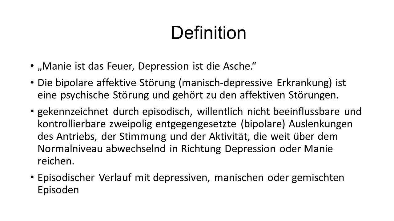 """Definition """"Manie ist das Feuer, Depression ist die Asche."""