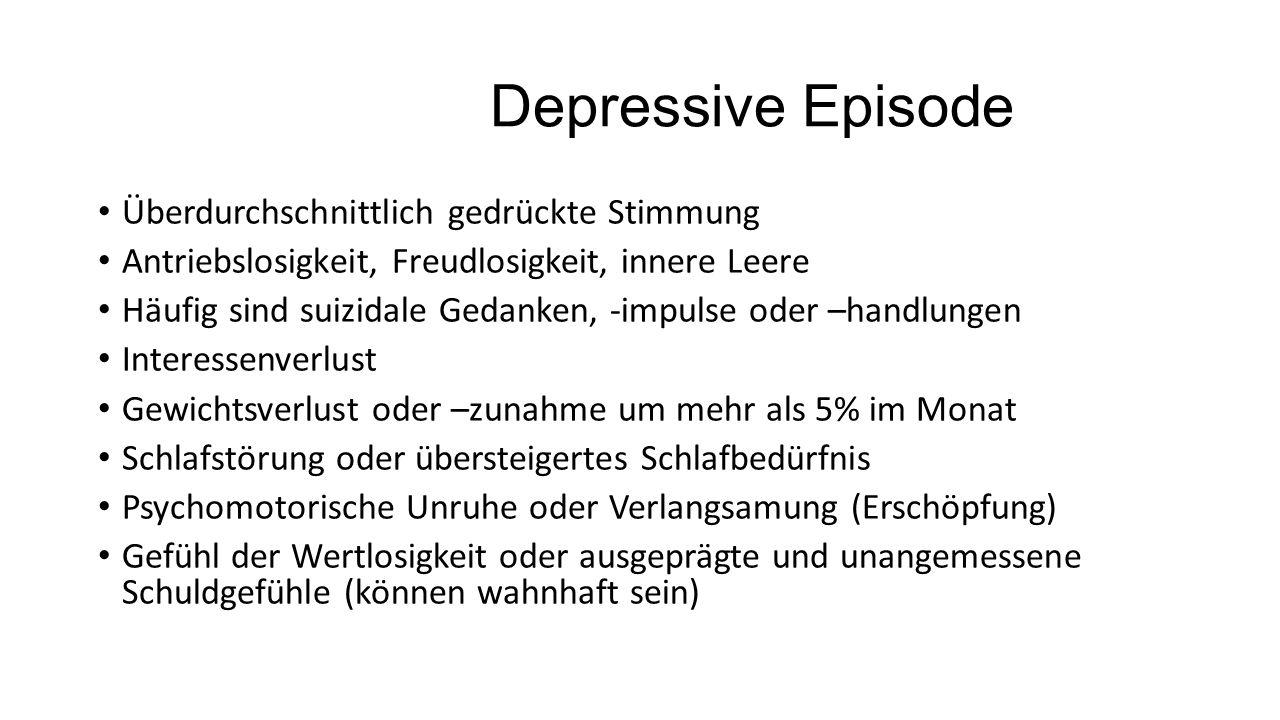 Depressive Episode Überdurchschnittlich gedrückte Stimmung