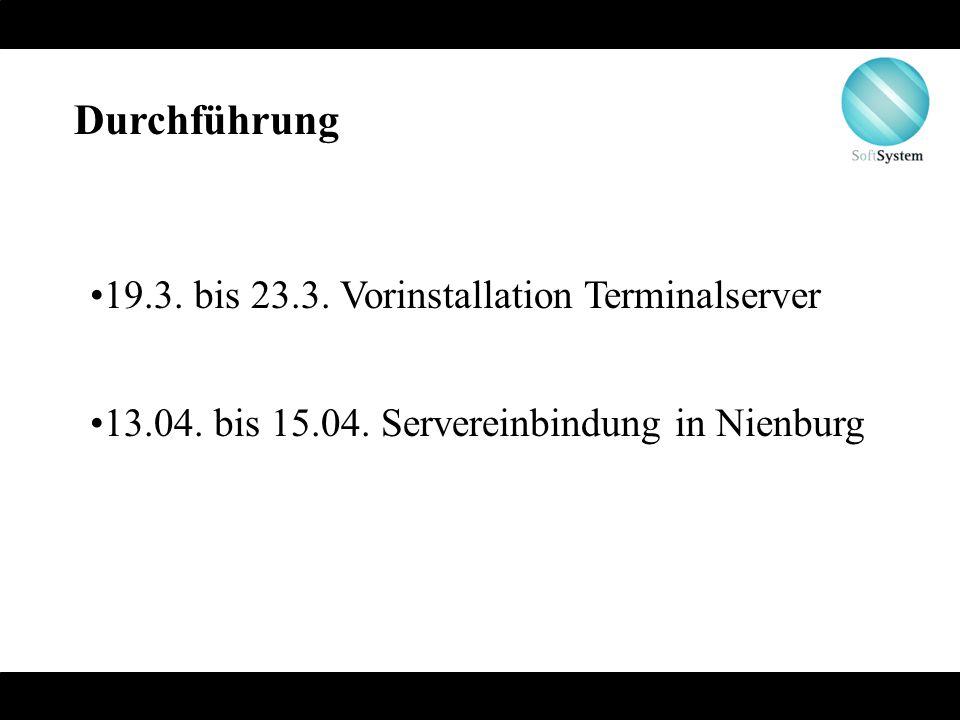 Durchführung 19.3. bis 23.3. Vorinstallation Terminalserver