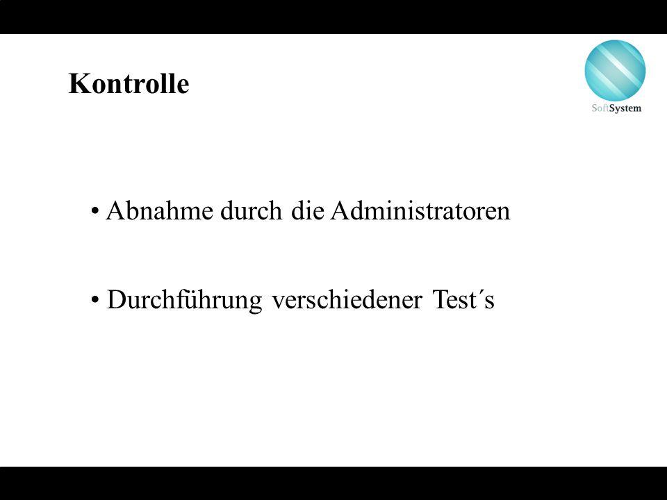 Kontrolle Abnahme durch die Administratoren