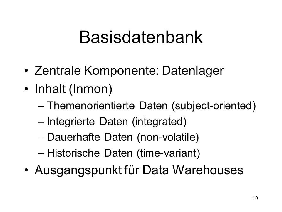 Basisdatenbank Zentrale Komponente: Datenlager Inhalt (Inmon)