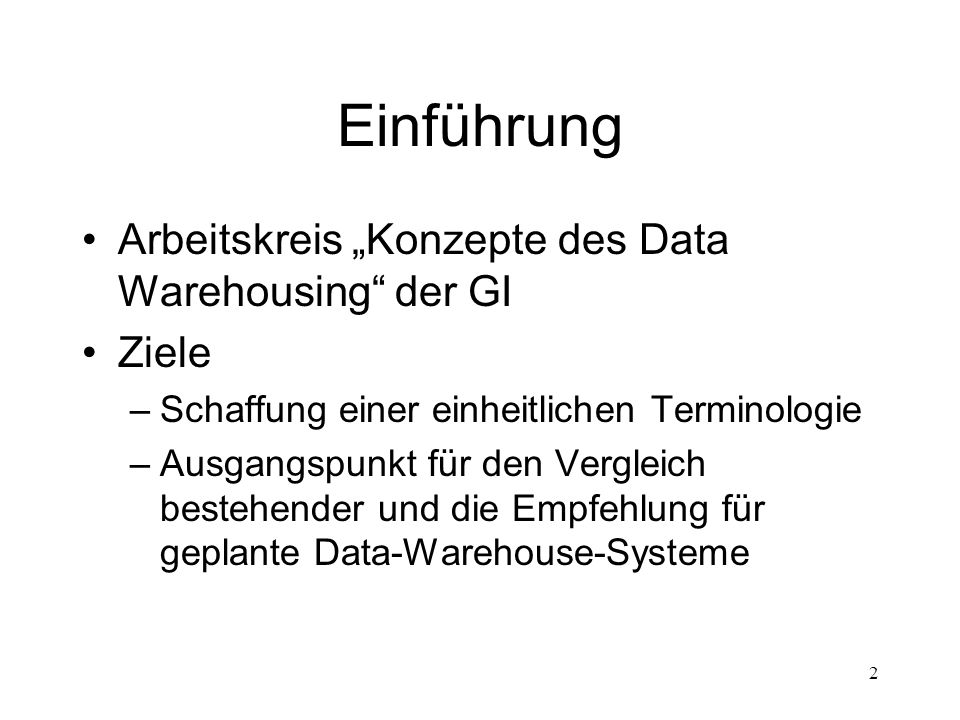 """Einführung Arbeitskreis """"Konzepte des Data Warehousing der GI Ziele"""