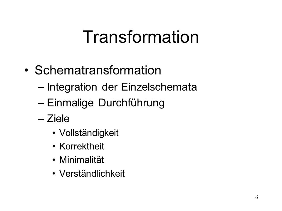 Transformation Schematransformation Integration der Einzelschemata