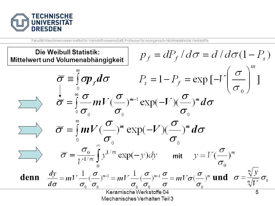 Die Weibull Statistik: Mittelwert und Volumenabhängigkeit