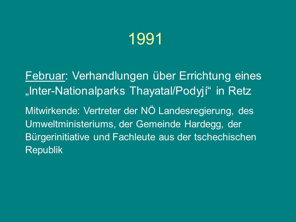"""1991 Februar: Verhandlungen über Errichtung eines """"Inter-Nationalparks Thayatal/Podyjí in Retz."""
