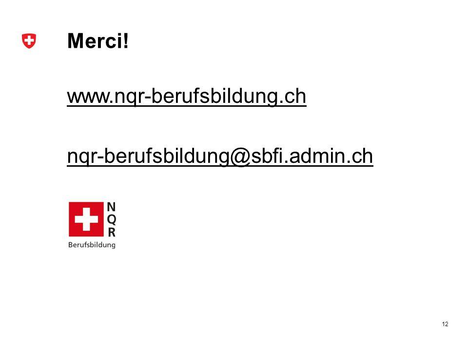 Merci! www.nqr-berufsbildung.ch nqr-berufsbildung@sbfi.admin.ch