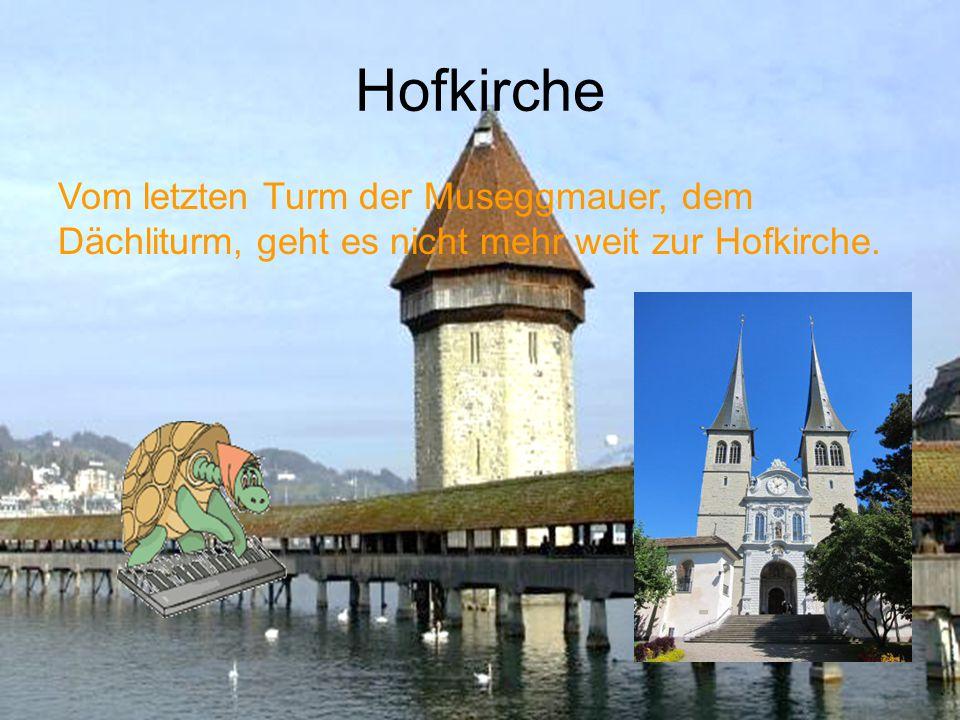 Hofkirche Vom letzten Turm der Museggmauer, dem Dächliturm, geht es nicht mehr weit zur Hofkirche.