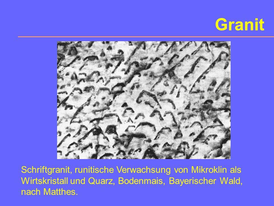 Granit Schriftgranit, runitische Verwachsung von Mikroklin als Wirtskristall und Quarz, Bodenmais, Bayerischer Wald, nach Matthes.