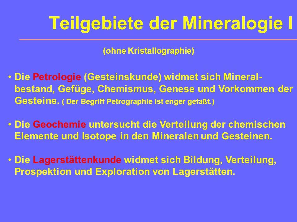 Teilgebiete der Mineralogie I