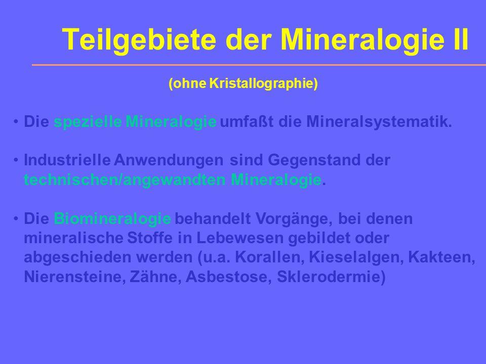 Teilgebiete der Mineralogie II