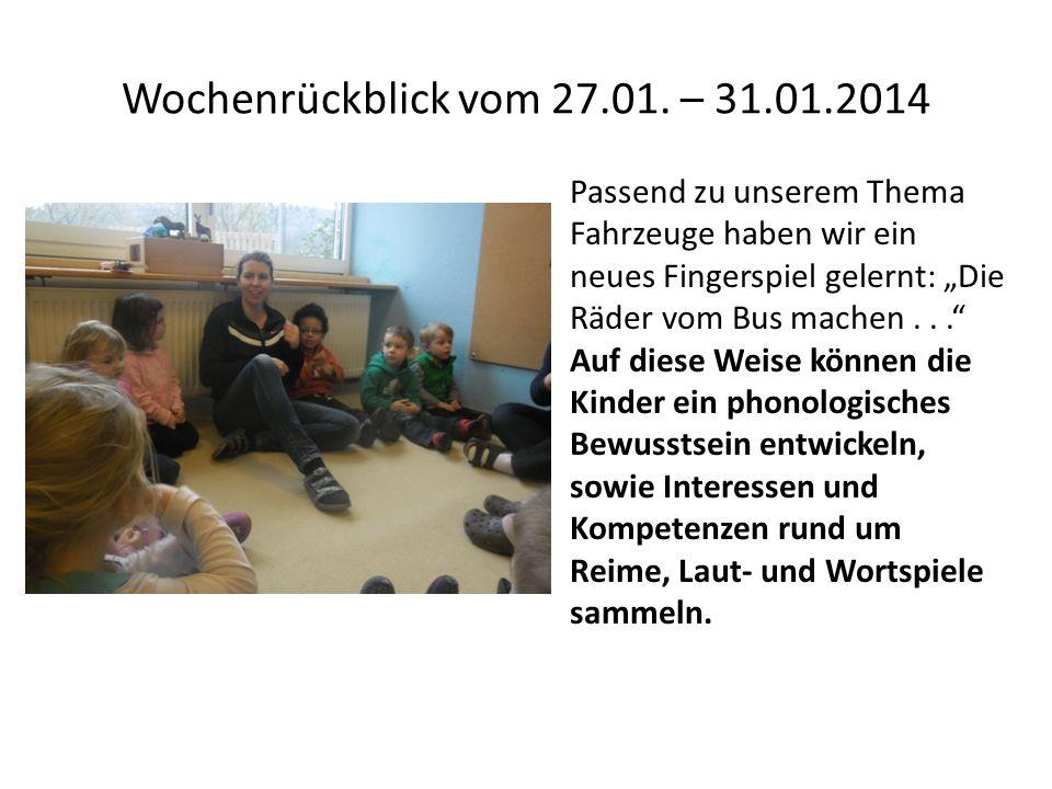 """Wochenrückblick vom 27.01. – 31.01.2014 Passend zu unserem Thema Fahrzeuge haben wir ein neues Fingerspiel gelernt: """"Die Räder vom Bus machen . . ."""