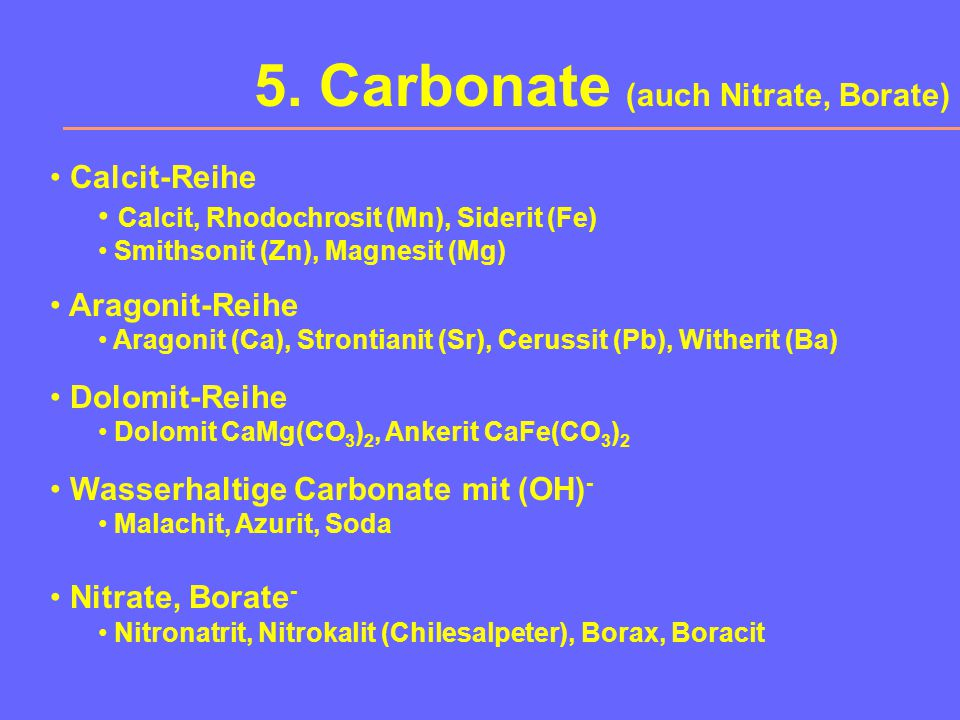 5. Carbonate (auch Nitrate, Borate)