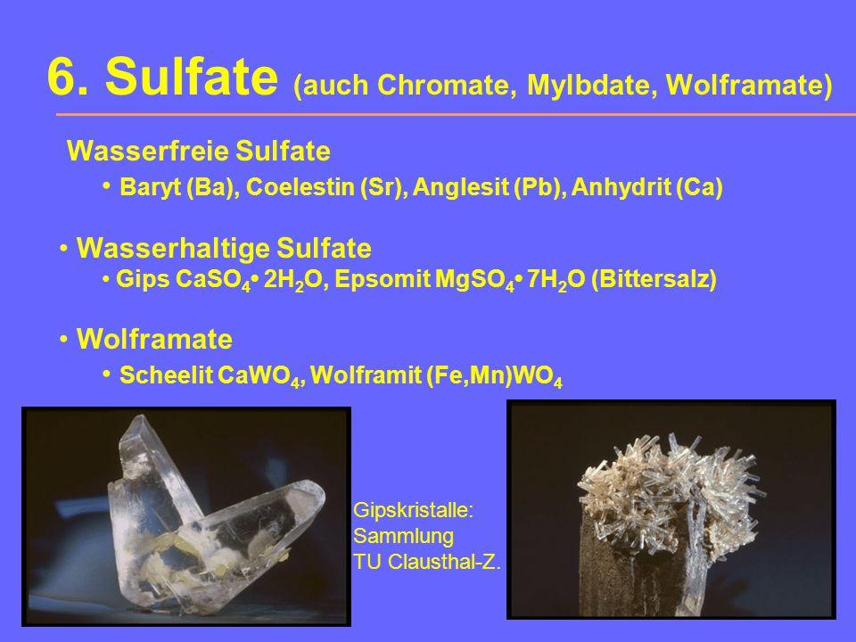 6. Sulfate (auch Chromate, Mylbdate, Wolframate)
